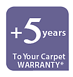 +5 Years To Your Carpet Warranty*