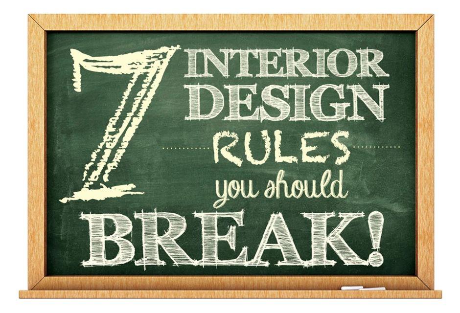 7 Interior Design Rules You Should Break!