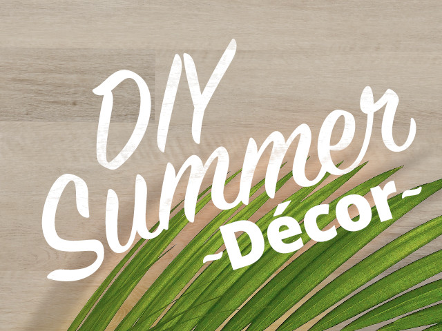 DIY Summer Décor